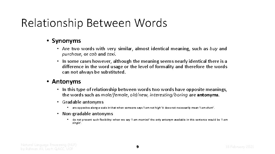 Relationship Between Words • Synonyms • Are two words with very similar, almost identical