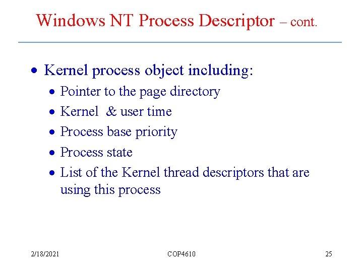 Windows NT Process Descriptor – cont. · Kernel process object including: · · ·