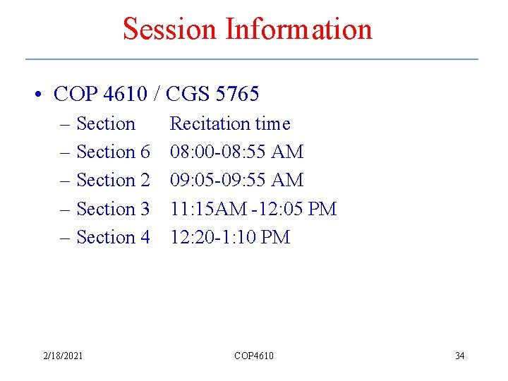 Session Information • COP 4610 / CGS 5765 – Section 6 – Section 2