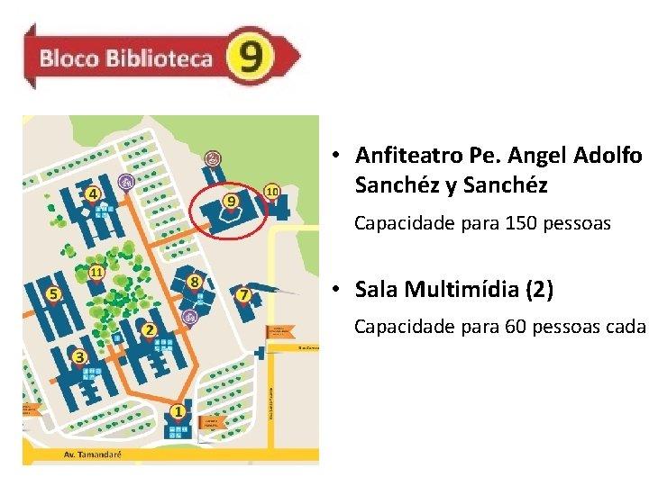 • Anfiteatro Pe. Angel Adolfo Sanchéz y Sanchéz Capacidade para 150 pessoas •