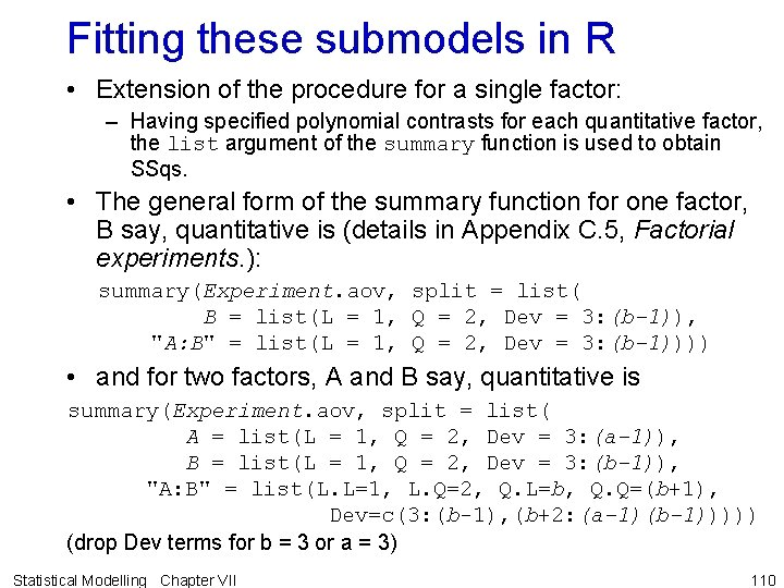 Fitting these submodels in R • Extension of the procedure for a single factor: