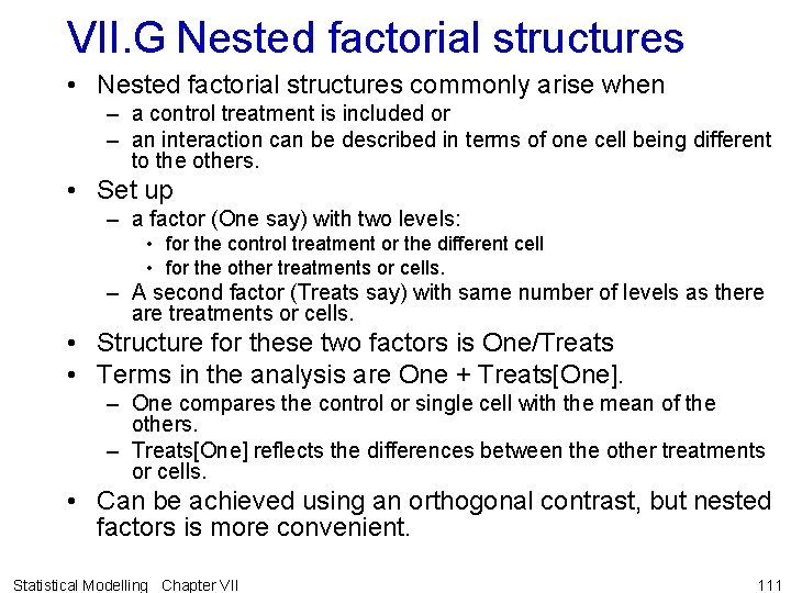 VII. G Nested factorial structures • Nested factorial structures commonly arise when – a
