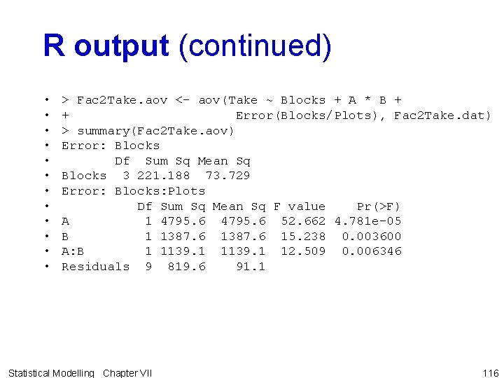 R output (continued) • • • > Fac 2 Take. aov <- aov(Take ~