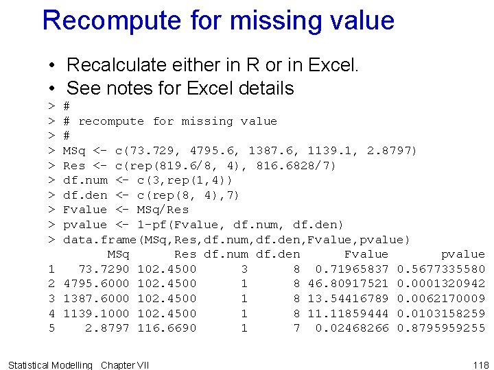 Recompute for missing value • Recalculate either in R or in Excel. • See