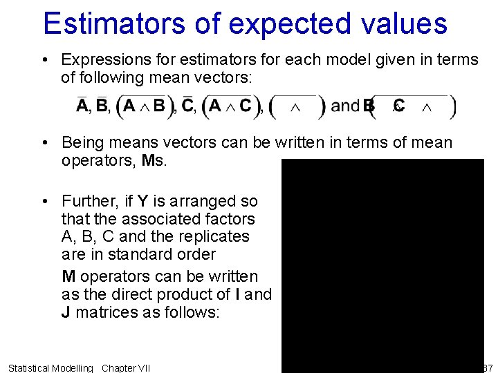 Estimators of expected values • Expressions for estimators for each model given in terms