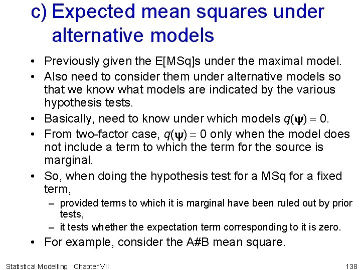 c) Expected mean squares under alternative models • Previously given the E[MSq]s under the