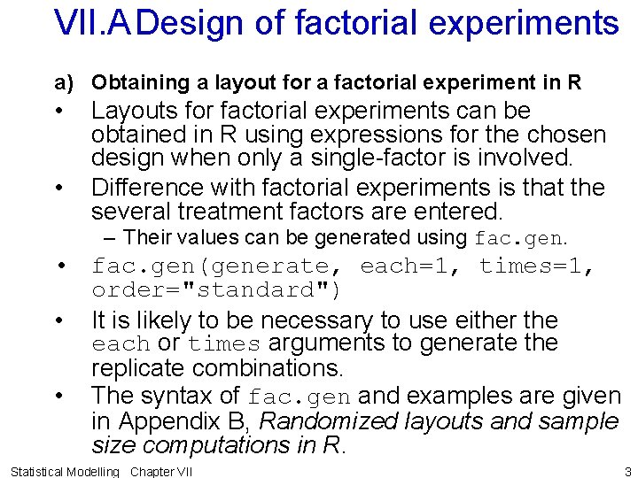 VII. ADesign of factorial experiments a) Obtaining a layout for a factorial experiment in