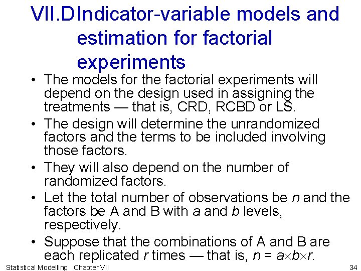 VII. DIndicator-variable models and estimation for factorial experiments • The models for the factorial