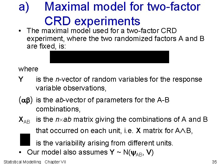 a) Maximal model for two-factor CRD experiments • The maximal model used for a