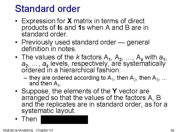Standard order • Expression for X matrix in terms of direct products of Is