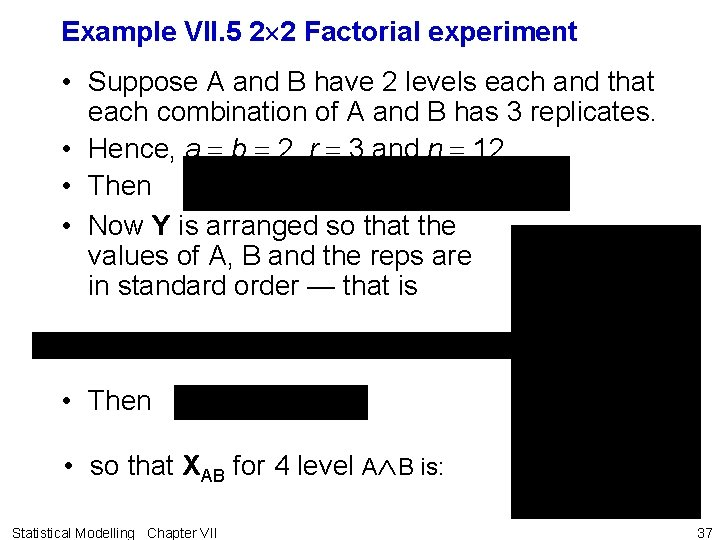 Example VII. 5 2 2 Factorial experiment • Suppose A and B have 2