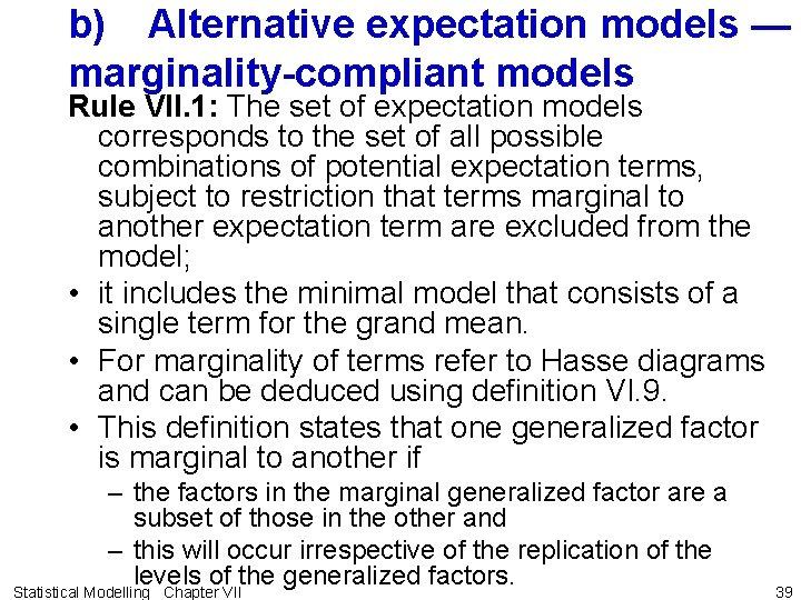 b) Alternative expectation models — marginality-compliant models Rule VII. 1: The set of expectation