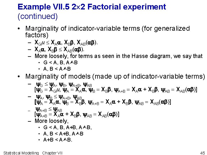 Example VII. 5 2 2 Factorial experiment (continued) • Marginality of indicator-variable terms (for