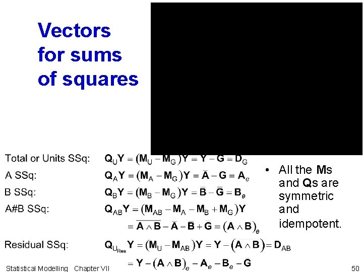Vectors for sums of squares • All the Ms and Qs are symmetric and
