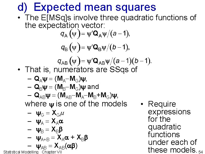 d) Expected mean squares • The E[MSq]s involve three quadratic functions of the expectation