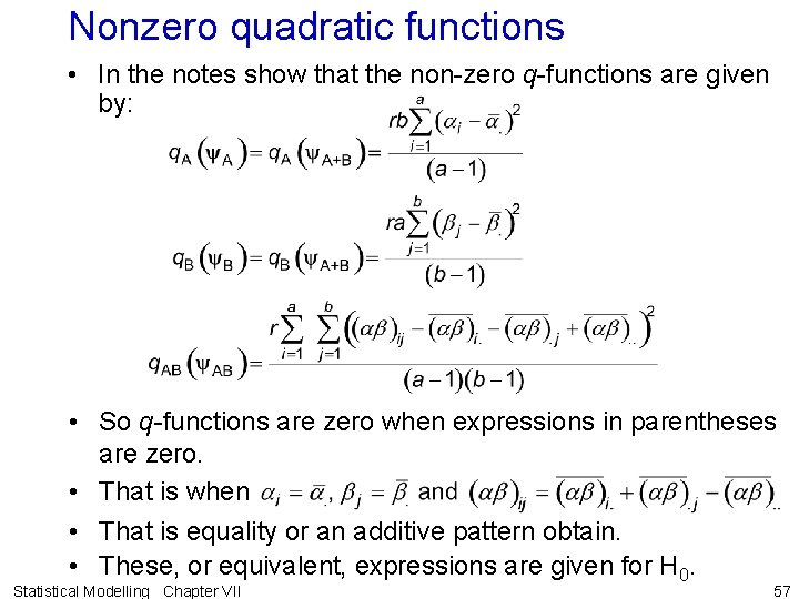 Nonzero quadratic functions • In the notes show that the non-zero q-functions are given