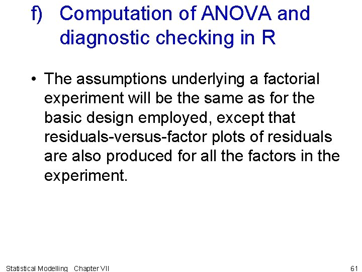 f) Computation of ANOVA and diagnostic checking in R • The assumptions underlying a