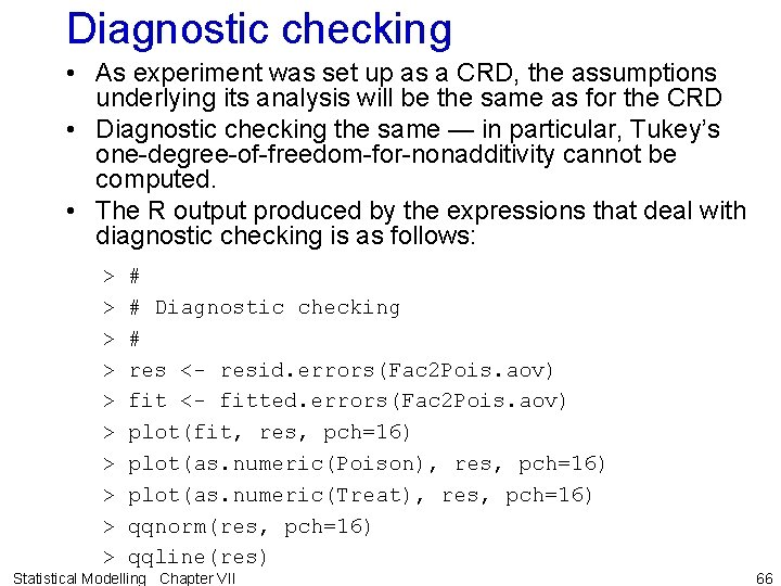 Diagnostic checking • As experiment was set up as a CRD, the assumptions underlying
