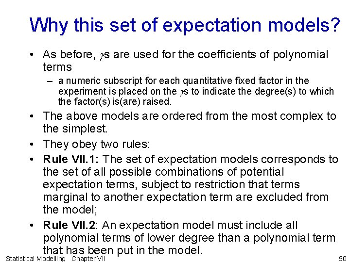 Why this set of expectation models? • As before, gs are used for the
