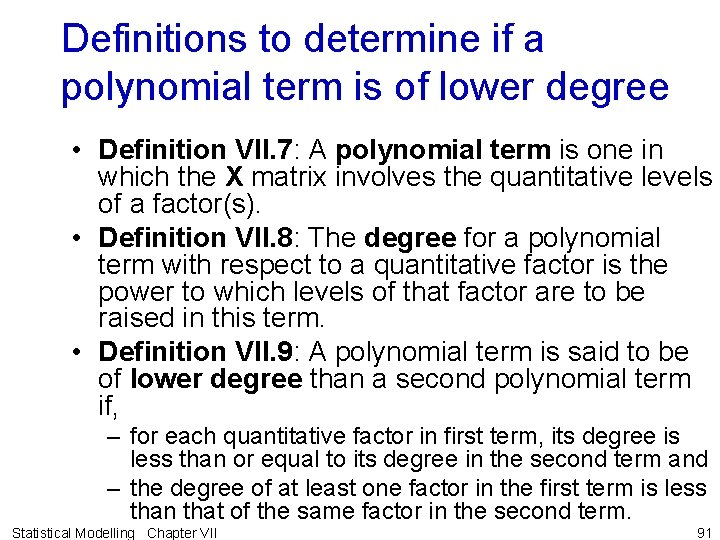Definitions to determine if a polynomial term is of lower degree • Definition VII.