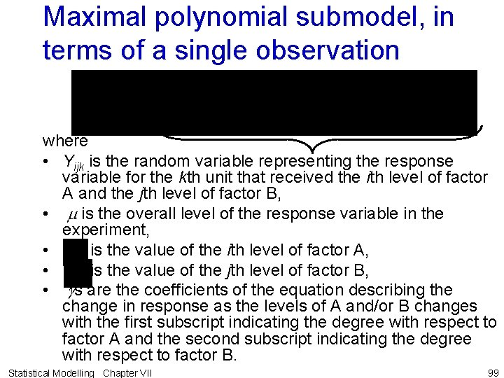 Maximal polynomial submodel, in terms of a single observation where • Yijk is the