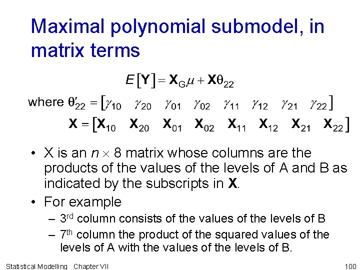Maximal polynomial submodel, in matrix terms • X is an n 8 matrix whose