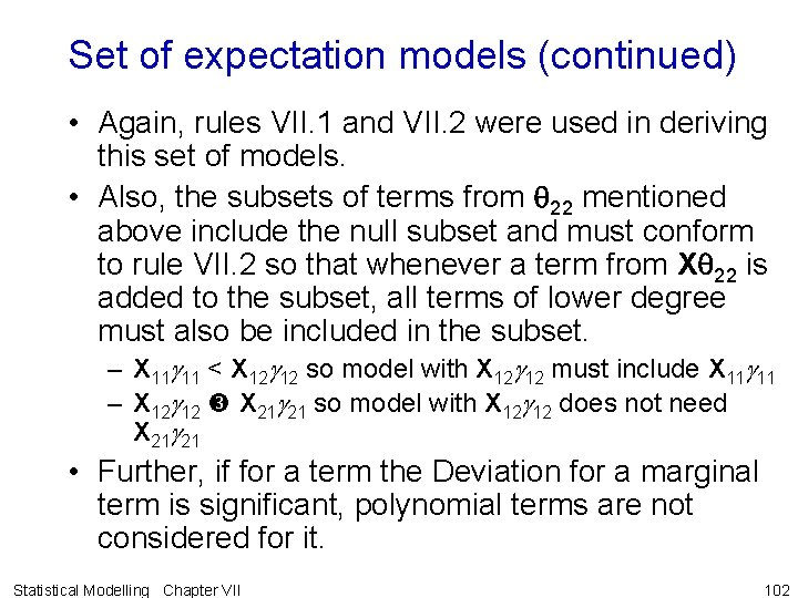 Set of expectation models (continued) • Again, rules VII. 1 and VII. 2 were