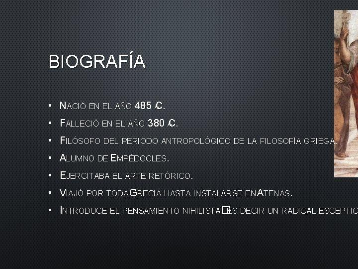BIOGRAFÍA • NACIÓ EN EL AÑO 485 AC. . • FALLECIÓ EN EL AÑO