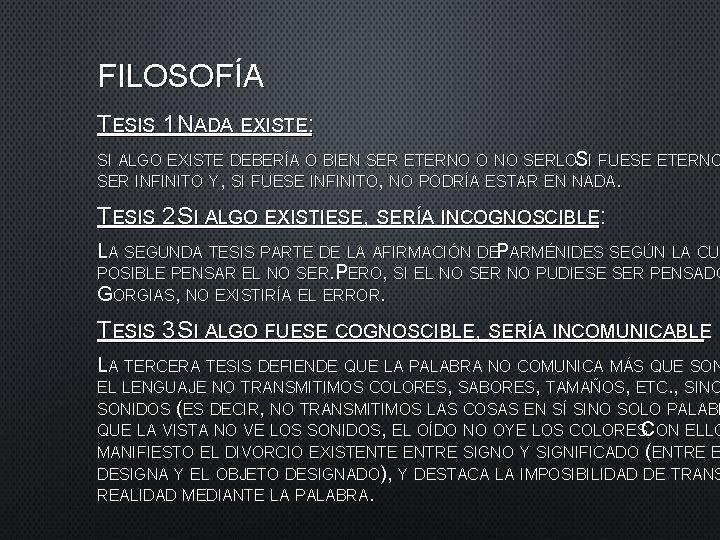 FILOSOFÍA TESIS 1 NADA EXISTE: SI ALGO EXISTE DEBERÍA O BIEN SER ETERNO O