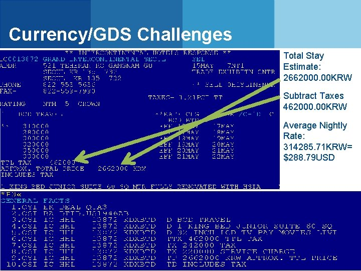 Currency/GDS Challenges Total Stay Estimate: 2662000. 00 KRW Subtract Taxes 462000. 00 KRW Average