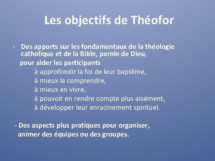 Les objectifs de Théofor - Des apports sur les fondamentaux de la théologie