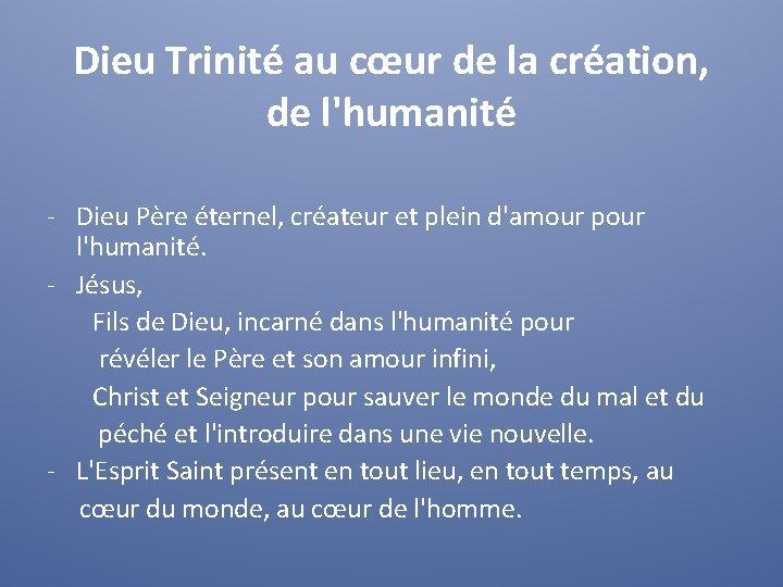 Dieu Trinité au cœur de la création, de l'humanité - Dieu Père éternel, créateur