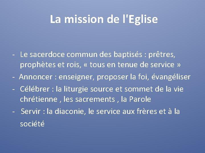 La mission de l'Eglise - Le sacerdoce commun des baptisés : prêtres, prophètes