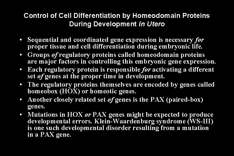 Control of Cell Differentiation by Homeodomain Proteins During Development In Utero • Sequential and