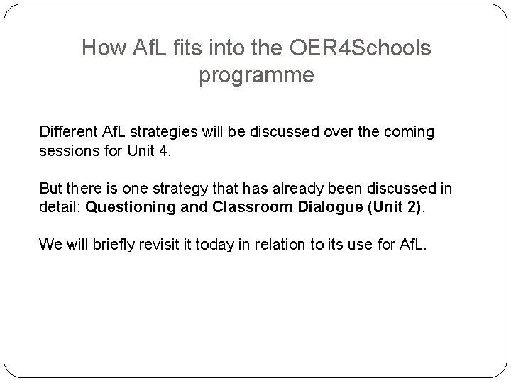 How Af. L fits into the OER 4 Schools programme Different Af. L strategies