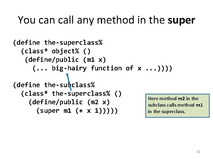 You can call any method in the super (define the-superclass% (class* object% () (define/public