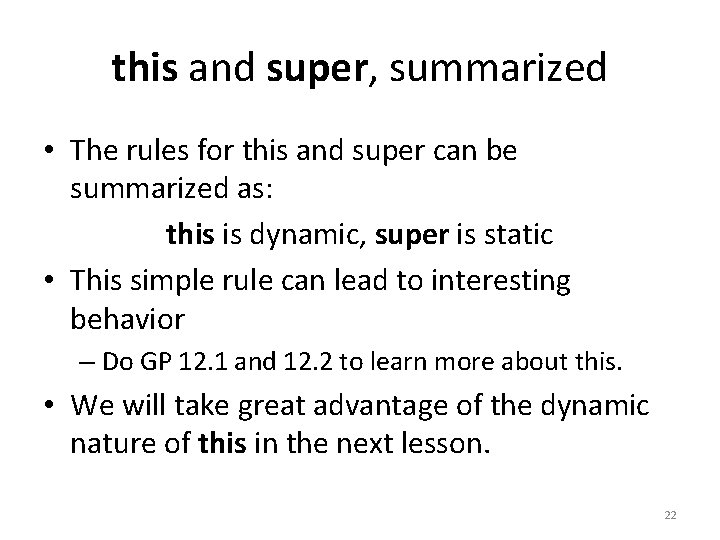 this and super, summarized • The rules for this and super can be summarized