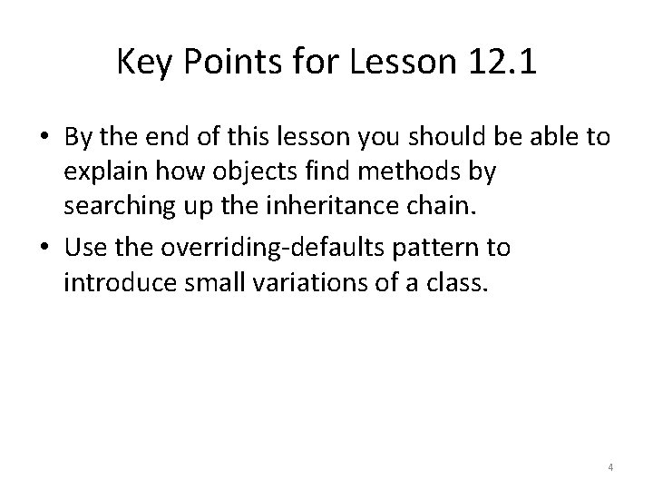 Key Points for Lesson 12. 1 • By the end of this lesson you