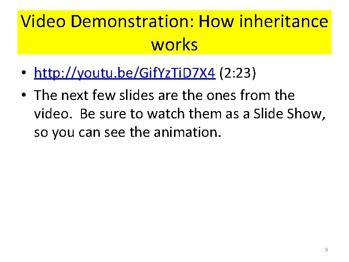 Video Demonstration: How inheritance works • http: //youtu. be/Gif. Yz. Ti. D 7 X