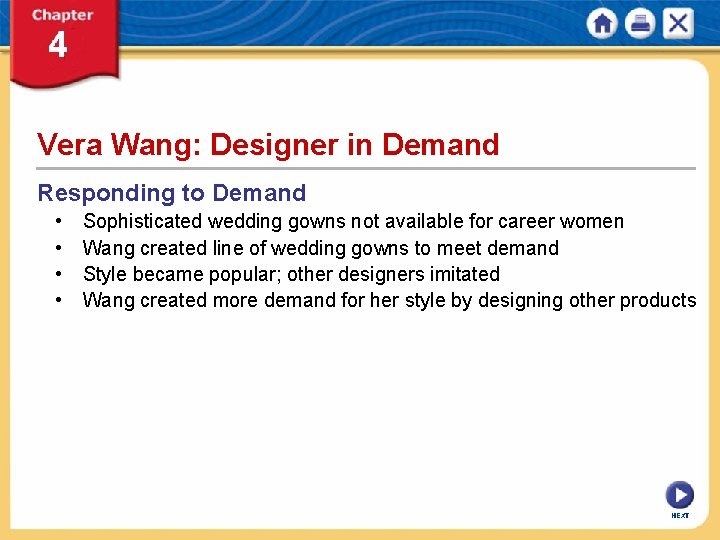 Vera Wang: Designer in Demand Responding to Demand • • Sophisticated wedding gowns not