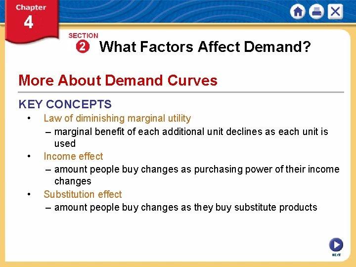 What Factors Affect Demand? More About Demand Curves KEY CONCEPTS • • • Law