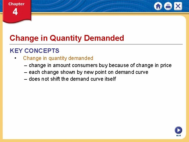 Change in Quantity Demanded KEY CONCEPTS • Change in quantity demanded – change in