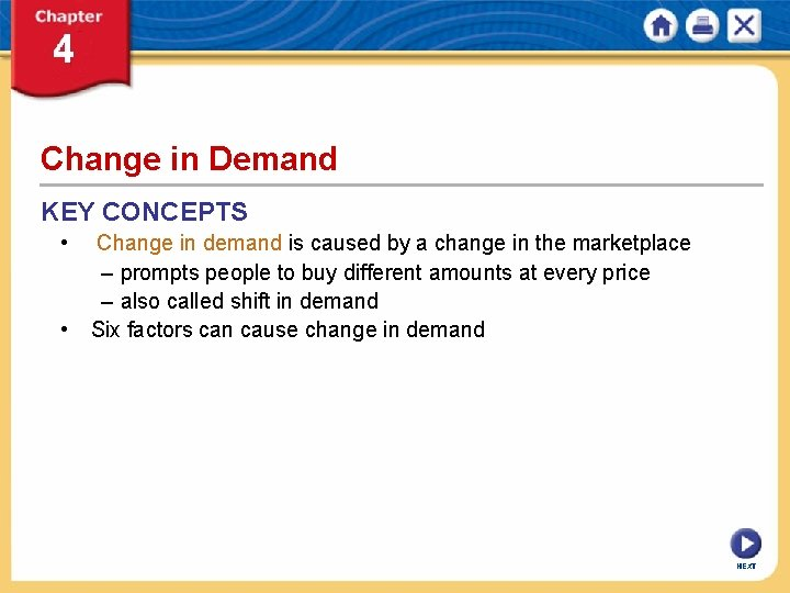 Change in Demand KEY CONCEPTS • • Change in demand is caused by a