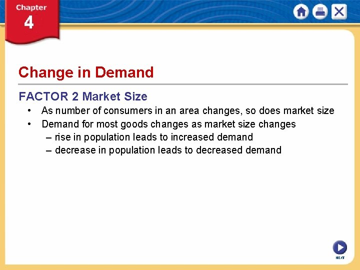 Change in Demand FACTOR 2 Market Size • As number of consumers in an