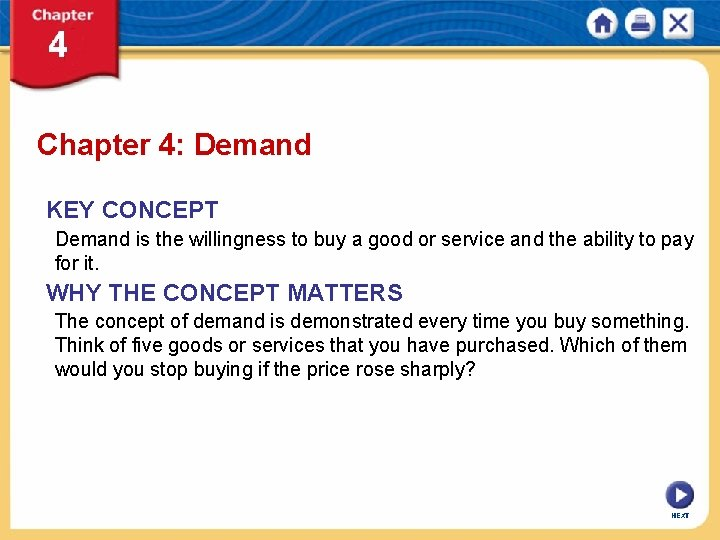 Chapter 4: Demand KEY CONCEPT Demand is the willingness to buy a good or