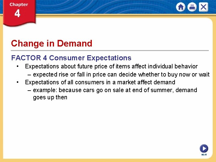 Change in Demand FACTOR 4 Consumer Expectations • Expectations about future price of items