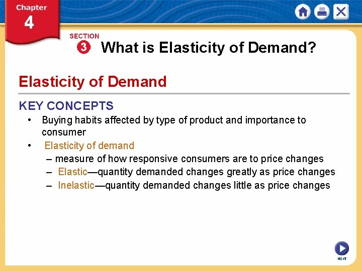 What is Elasticity of Demand? Elasticity of Demand KEY CONCEPTS • Buying habits affected