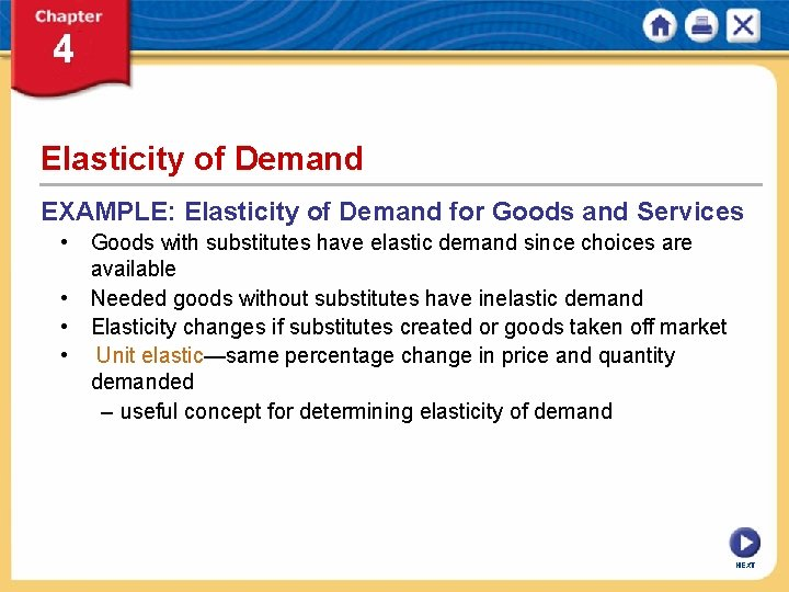 Elasticity of Demand EXAMPLE: Elasticity of Demand for Goods and Services • Goods with