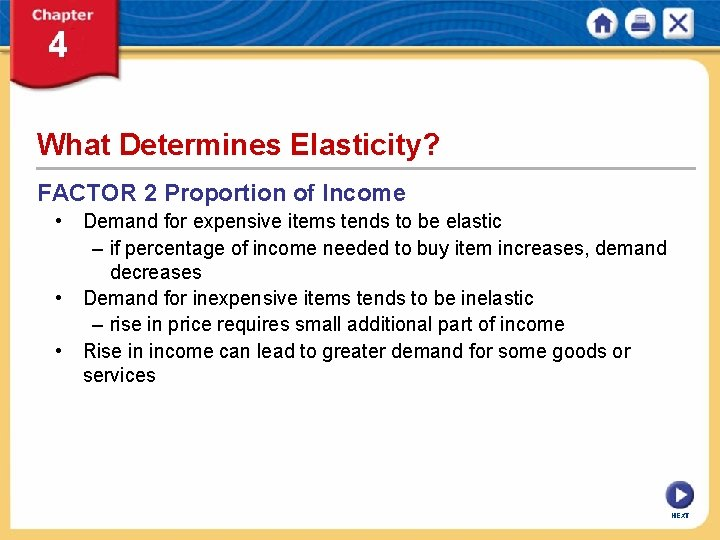 What Determines Elasticity? FACTOR 2 Proportion of Income • Demand for expensive items tends