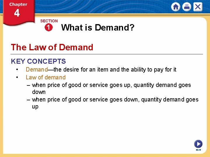 What is Demand? The Law of Demand KEY CONCEPTS • • Demand—the desire for